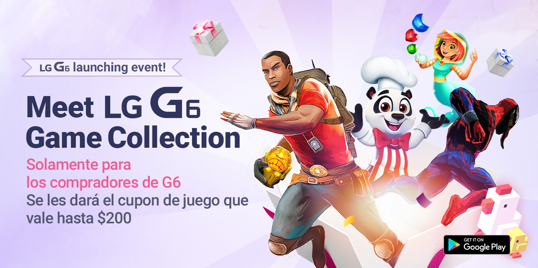 [Solamente para los compradores de G6 Se les dará el cupon de juego que vale hasta $200]